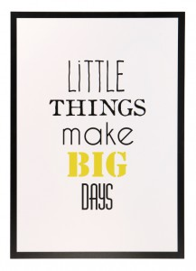 Plakat na tworzywie Little things make big days 70cmx50cm